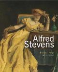 Bodt, Saskia de; Alfred Stevens et al - Alfred Stevens : 1823-1906, Brussel-Parijs
