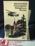 Böll, Heinrich - Fürsorgliche Belagerung