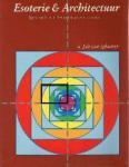 Splunter, Job van - Esoterie & architectuur Speurtocht naar het ontstaan van vormen
