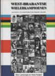 Lambregts, Rein en Hans Kuijper - West-Brabantse wielerkampioenen. 104 titels van 42 renners in de periode 1902 - 2009,