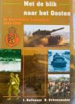 Hoffenaar, J.   Schoenmaker, B. - Met de blik naar het Oosten. De Koninklijke Landmacht 1945 - 1990.