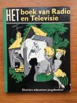 Meyer, Jerome S. en Looij, Rein van (ills.) - Het boek van Radio en Televisie bewerkt door J. Swanenburg-Lopes Dias Elseviers Educatieve Jeugdboeken