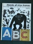 Carle, Eric   (translation into German by Lothar Klunner) - Abends ass Artur Ananas Eine lustige Reise durch das ABC