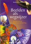Driessen, B. (ds1373B) - Beelden als wegwijzer / werken met de kracht van verbeelding