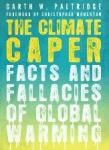 - The Climate Caper Facts and Fallacies of Global Warming