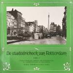 FERINGA, M.M.S. & VOET, H.A. - Stadsdriehoek van Rotterdam, Deel 1, Tussen Hofplein, Oppert, Grotekerkplein, St. Laurensstraat en Coolsingel