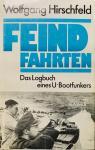 Hirschfeld, Wolfgang. - Feindfahrten. Das Logbuch eines U-Boot Funkers.