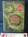 Pye, Michael - Aan de rand van de wereld / hoe de Noordzee ons vormde