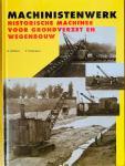 Ribbens, Kees.   Verkruisen, Vincent. - Machinistenwerk. Historische machines voor grondverzet en wegenbouw.