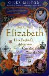 Milton, Giles - Big Chief Elizabeth (ENGELSTALIG) (How England's Adventurers Gambled and Won the New Wor