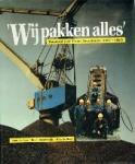 Koos de Gast, Bram Oosterwijk en Wim de Regt - Wij pakken alles  Honderd jaar Frans Swarttouw (1887-1987)