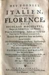 Machiavelli, N. / Ghys, Daniel - Het tooneel van Italien, geopend in de historie van Florence (...) waar achter is bygevoegt het leven van Castruccio Castricani. Vertaald door D. Ghys, 's-Gravenhage