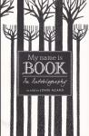 Agard, John / illustrated by Neil Packer - My Name Is Book. An Autobiography