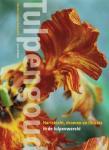Schipper, Marie Louise, Erken Leo - Tulpengoud / hartstocht, dromen en illusies in de tulpenwereld