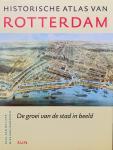 van de Laar, Paul.   van Jaarsveld, Mies. - Historische atlas van Rotterdam. De groei van de stad in beeld.