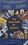 Ekman, Kim Kamala. (red.) - En Wat Kan Ik Doen? / Antwoorden van geinspireerde onderzoekers over de wereld van vandaag