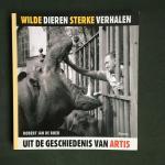 Boer, Robert Jan de - Wilde dieren, sterke verhalen Uit de geschiedenis van Artis
