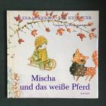 Lukesova, Milena and Kudlacek, Jan (ills.) (translation Gerlinde Schneider) - Mischa und das Weisse Pferd