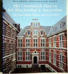 Jeeninga, Willeke - Het Oostindisch Huis en het Sint Jorishof te Amsterdam / The East Indies House and St Jorishof