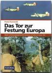 Kurowski, Franz - Das Tor zur Festung Europa - Abwehr- und Rückzugskämpfe des XIV. Panzerkorps auf Sizilien im Sommer 1943