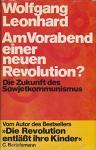 wolfgang leonhard - am vorabend einer neuen revolution?