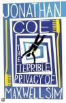 Coe, Jonathan - Terrible Privacy of Maxwell Sim