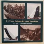 Hoekstra, Hattum - De Twee Gebroeders van Drachten (1913-2013 - Honderd jaar hardzeilen!)