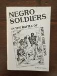 Christian, Marcus - Negro soldiers in the battle of New Orleans
