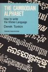 Tonkin, Derek - The Cambodian Alphabet. How to write the Khmer Language