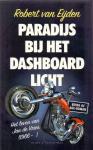 Eijden, Robert van (ds 1331) - Paradijs bij het dashboardlicht / Het leven van Jan de Vries (1966 – )