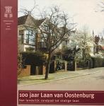 JACOBS, Anne e.a. (red.) - 100 jaar Laan van Oostenburg : Van landelijk zandpad tot statige laan