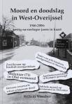 Visscher, Willem - Moord en doodslag in West-Overijssel. 1946-2006. Zestig na-oorlogse jaren in kaart.