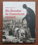 Gretzschel, Matthias - Als Dresden im Feuersturm versank