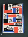 Halliburton, Richard and Zbanek, Jan (ills.) - Touly svetem