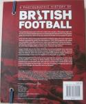 - A PHOTOGRAPHIC HISTORY OF BRITISH FOOTBALL