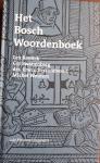 REELICK, Lex, SWANENBERG, Cor, VERZANDVOORT, drs. Erwin, WOUTERS, Michel - Het Bosch Woordenboek
