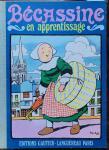 Caumery. (Tekst)  Pinchon, J.P. (Illustraties) - Bécassine en Apprentissage.