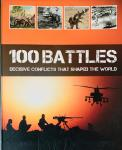 Dougherty, Martin. J. (Ed.) - 100 Battles. Decisive conflicts that shaped the world.