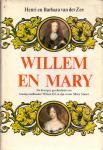 Zee h.van der  en B. (ds1374) - Willem en Mary, de bewogen geschiedenis van koning-stadhouder WillemII en zijn vrouw Mary Stuart