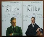 Freedman, Ralph - Rainer Maria Rilke: 1. Der junge Dichter (1875-1906) + 2. Der Meister (1906-1926)