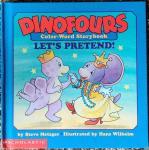 Metzger, Steve - Dinofours Let's predend!