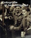 René Kok, Herman Selier, Erik Somers - Fotografie in bezettingstijd Geschiedenis en beeldvorming