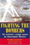 Isby, D.C. - Fighting The Bombers : The Luftwaffe's Struggle Against The Allied Bomber Offensive -as seen by its commanders