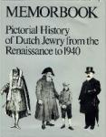 Mozes Heiman Gans - Memorbook  History of Dutch Jewry from the Renaissance to 1940 with 1100 illustrations