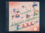 - - RARE Livre disques - Rondes et chansons enfantines - Lucy Norman/ Emile Deltour album 2