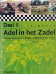 Frans Geurts - Adel in Het Zadel Deel 2. 100 Jaar Motorsport in Belgie En Nederland Van A tot Z