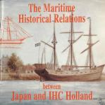 VEENSTRA, Andre (red.) - The Maritime Historical Relations between Japan and IHC Holland