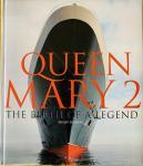 Plisson, Philip. - Queen Mary 2. Birth of a Legend.