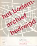Es, W.A van; J.M. Poldermans, H. Sarfatij en J. Sparreboom (onder redactie van) - Het bodemarchief bedreigd. Archeologie en planologie in de binnensteden van Nederland