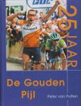 Peter van Putten - 1976-2000  25 jaar de Gouden Pijl Emmen